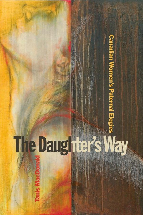 Cover of Tanis MacDonald's The Daughters Way.